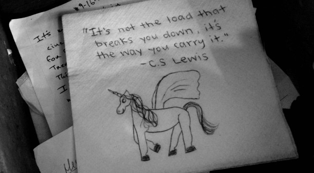 "photo of note on napkin that reads: it's not the load that breaks you down, it's the way you carry it."" -CSLewis"